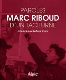 Marc Riboud Paroles d'un taciturne entretiens avec Bertrand Eveno Delpire 2012