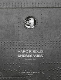 Marc Riboud Choses vues André Velter Imprimerie nationale Actes Sud 2012