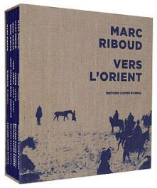 Marc Riboud Vers l'Orient Xavier Barral Catherine Chaine Prix Nadar 2012