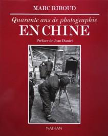 Marc Riboud 40 Quarante ans de photographie en Chine Nathan Jean Daniel 1996