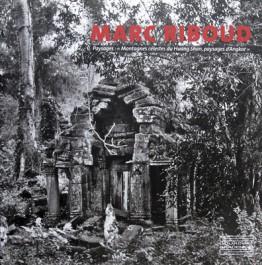 Marc Riboud catalogue Montagnes célestes du Huang Shan, paysages d'Angkor Chaumont-sur-Loire Chantal Colleu-Dumond 2010