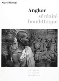 Marc Riboud Angkor sérénité bouddhique Imprimerie nationale Jean Lacouture Madeleine Giteau Jean Boisselier 1992