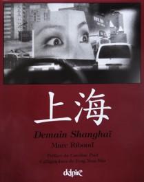 Marc Riboud Demain Shanghai Caroline Puel Feng Xiao-Min Delpire 2003
