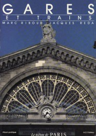 Marc Riboud Gares et trains Le Piéton de Paris Jacques Réda Annie Lorenzo ACE 1983