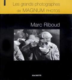 Marc Riboud les grands photographes de Magnum Photos Hachette Alessandra Mauro 2007