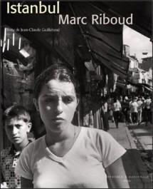 Marc Riboud Istanbul Turquie Imprimerie nationale Jean-Claude Guillebaud 2003