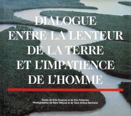 Marc Riboud Dialogue entre la lenteur de la Terre et l'impatience de l'homme Erik Orsenna Eric Fottorino Yann Arthus-Bertrand Idéodis Delpire 1999