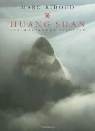 Marc Riboud Huang Shan les montagnes célestes Flammarion François Cheng 1989