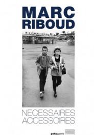 Marc Riboud Nécessaires accessoires Michel Perry J. M. Weston Catherine Chaine Polka Galerie Gourcuff Gradenigro 2012