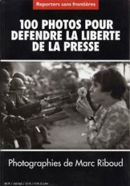 Marc Riboud Reporters sans frontières RSF 100 photos pour défendre la liberté de la presse 1998