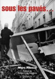 Marc Riboud Sous les pavés Seloua Luste-Boulbina Raymond Mason mai 68 2008